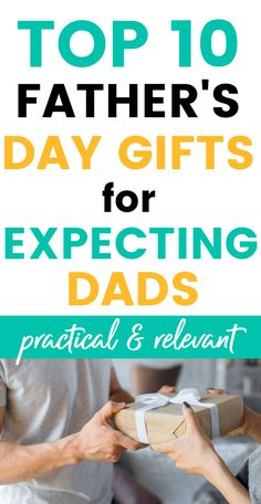 Father's Day Gifts for First-time Dads - the top 10 practical gifts that are extremely relevant to new fatherhood! Perfect for expecting dads and new dads. Gifts For Expecting Dads, First Time Dad, Pregnancy Advice, New Dads, Practical Gifts, Fathers Day Gifts, Best Gifts, Good Things, Top