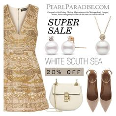"""""""White South Sea Pearl/20 % OFF"""" by pearlparadise ❤ liked on Polyvore featuring Alice + Olivia, Aquazzura and Chloé"""