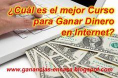 Ganancias en casa | Como Ganar dinero en Internet: ¿Cuál es el mejor curso para ganar dinero en inter...