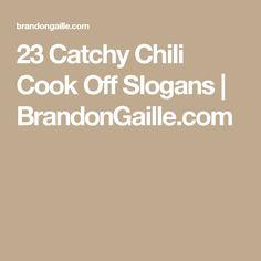 23 Catchy Chili Cook Off Slogans | Slogan, Chili bar and Bar