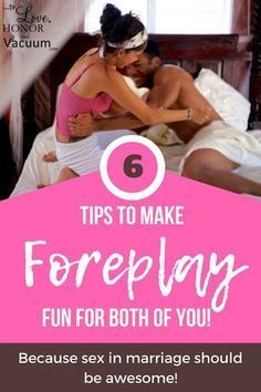 Foreplay Tips: 6 Ideas to Make Foreplay Fun for Both of You--Because Sex in Marriage should be awesome!