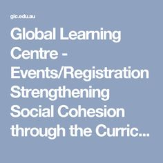 Global Learning Centre - Events/RegistrationStrengthening Social Cohesion through the Curriculum Citizenship Education, Learning Centers, Curriculum, Centre, Events, Resume, Teaching Plan