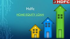 Hdfc  #homeequityloan and  #propertyloan at easy #housingloaninterestrates. Apply Now