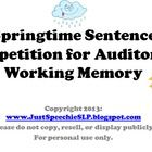 Free!  Auditory Working Memory 4-8 word sentence repetition game. It can also be used as an auditory closure task by simply repeating the sentence