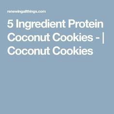 5 Ingredient Protein Coconut Cookies -   Coconut Cookies