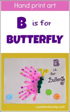 Hand Print Art: B is for Butterfly Ready for another hand print art craft to go with our letter of the week craft series for preschoolers? Today we are focusing on the letter B. Make sure you check out the additional resources liste… Preschool Projects, Daycare Crafts, Craft Activities, Preschool Crafts, Art Projects, Toddler Art, Toddler Crafts, Crafts For Kids, Arts And Crafts