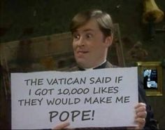The best memes about the Pope's resignation British Humor, British Comedy, Comedy Quotes, Movie Quotes, Ted Quotes, Father Ted, New Pope, Comedy Tv Shows, Can't Stop Laughing