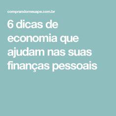 6 dicas de economia que ajudam nas suas finanças pessoais