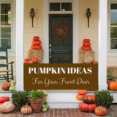 Get your porch ready for fall with our best front door pumpkin ideas.