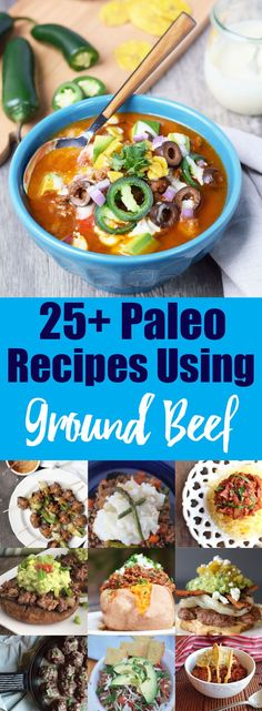25+ Paleo Recipes Using Ground Beef - Round Up! | Over 25 ways to use this easy and affordable protein to create healthy and delicious meals!