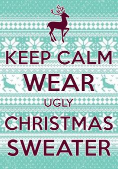 Keep Calm Wear Ugly Christmas Sweater / Created With Keep Calm And Carry On  For IOS