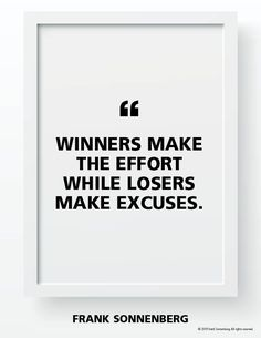 """""""Winners make the effort while losers make excuses. Personal Growth Quotes, Personal Values, Attitude Of Gratitude, Attitude Quotes, Motivational Words, Inspirational Quotes, Excuses Quotes, Dont Underestimate Me, Victim Mentality"""