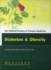 The Clinical Practice of Chinese Medicine: Diabetes and Obesity
