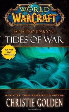 World of Warcraft: Jaina Proudmoore: Tides of War by Christie Golden