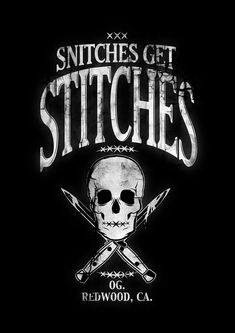 Snitches get Stitches by Deadface