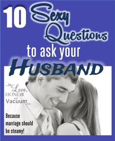 Sex in marriage should be steamy! So ask these 10 questions to turn the heat up! (Tasteful but super fun!)