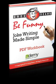 Be Funny: Joke Writing Made Simple - Lesson 2: About Greg Dean