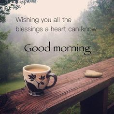 Wishing you all the blessings a heart can know Gud Morning Wishes, Flirty Good Morning Quotes, Inspirational Good Morning Messages, Good Morning Msg, Good Morning Friends Quotes, Good Morning My Friend, Good Morning Texts, Good Morning Picture, Morning Pictures