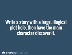 Deadpool would be that character...scratch that, Deadpool IS the large, illogical plot hole.
