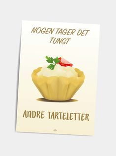 Tarteletter - postkort - Hipd.dk - sjove jokes og ordspil på plakater Pep Talks, Hilarious, Funny, Humor, Some Words, Qoutes, Haha, Laughter, Inspirational Quotes