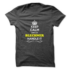 [Top tshirt name tags] Keep Calm and Let BLECHNER Handle it Tshirt-Online Hoodies, Tee Shirts