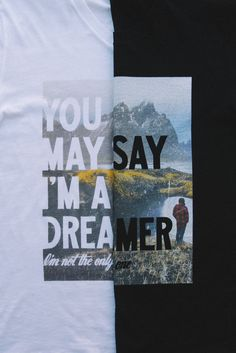 Calling all dreamers & John Lennon fans... we know we're not the only ones! :) These shirts are for YOU!
