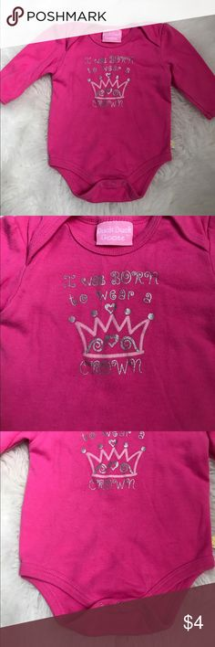 "Long sleeve onesie In fair condition. ""I was born to wear a crown"" message. Size 3-6 months. One Pieces Bodysuits"