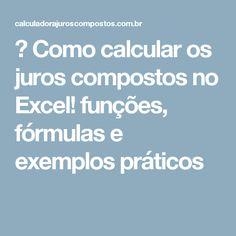 ► Como calcular os juros compostos no Excel! funções, fórmulas e exemplos práticos