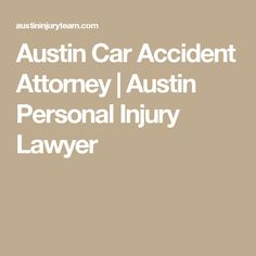 Austin Car Accident Attorney | Austin Personal Injury Lawyer
