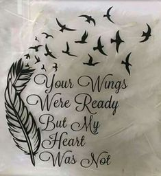 your wings were ready my heart wasn't - Google Search