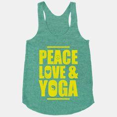 Peace Love Yoga | HUMAN | T-Shirts, Tanks, Sweatshirts and Hoodies