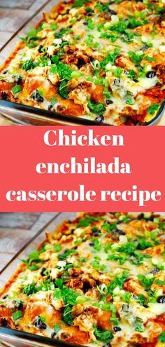 Chicken enchilada casserole recipe #Chicken #enchilada #casserole #recipe #Meals #Food
