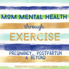 """Mom Mental Health"" through Exercise: Pregnancy, Postpartum & Beyond!"