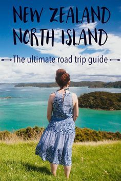 New Zealand Road Trip: North Island Itinerary