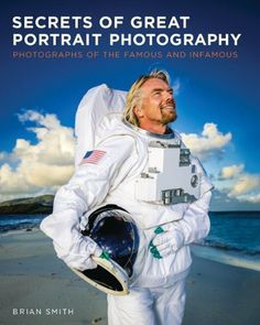 Secrets of Great Portrait Photography: Photographs of the Famous and Infamous (Voices That Matter) by Brian Smith, http://www.amazon.com/dp/0321804147/ref=cm_sw_r_pi_dp_o9lDqb1Z6P43K