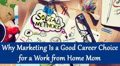 Why Marketing Is a Good Career Choice for a Work from Home Mom - #BestJobsForMoms, #Career, #Marketing, #WorkAtHome http://www.dotcomwomen.com/biz/why-marketing-is-a-good-career-choice-for-a-work-from-home-mom/23994/