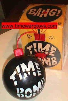 Time Bomb! I'd almost forgotten. OMGSH my Grandma had this ... used to always scare me to death, i was really little!