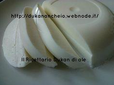 Come fare la mozzarella protal (dalla fase attacco) :: Il Ricettario Dukan di ale