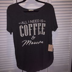 T-shirt saying all I need is coffee & mascara grey Gray and beige T-shirt saying all I need is coffee and mascara. Very soft made by peaches and cream. Size extra large XL Peaches & Cream Tops Tees - Short Sleeve