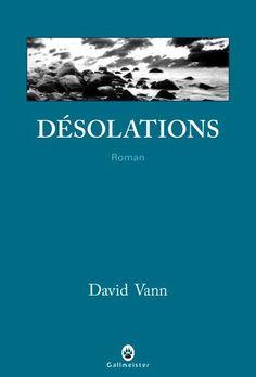 Désolations est un roman de David Vann publié aux éditions Gallmeister. Une critique de Lemillefeuilles pour L'Ivre de Lire !