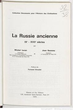 La Russie ancienne : IXe-XVIIe siècles / par Michel Laran,... et Jean Saussay,... ; préf. de Fernand Braudel   Gallica