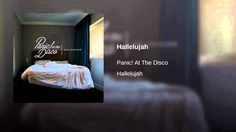 Hallelujah Provided to YouTube by Warner Music Group Hallelujah  Panic! At The Disco Hallelujah  2015 Fueled By Ramen LLC Released on: 2015-04-20 Performance: Panic! At The Disco Writer: Aron Wright Writer: Brendon Urie Writer: Imad-Roy El-Amine Writer: Jake Sinclair Writer: Morgan Kibby Writer: Robert William Lamm Auto-generated by YouTube.
