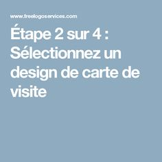 Etape 2 Sur 4 Selectionnez Un Design De Carte Visite Business Cards Visit