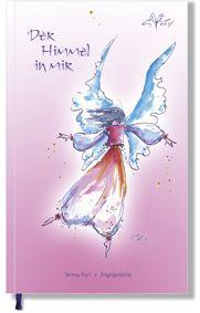 """""""Der Himmel in mir"""" berührt mit seinen seelenvollen Gedichten aus der Feder von Verena Flori, gemeinsam mit meinen Engelbildern ein wundervolles Geschenk, auf Wunsch mit einer gezeichneten Signatur und persönlichen Engelzeilen in meinem Web-Shop erhältlich."""