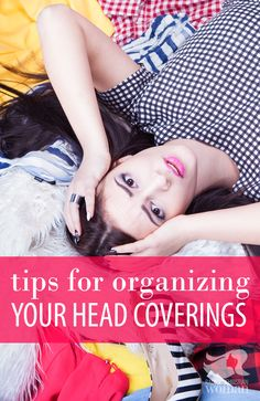 Are you a head covering hoarder? Do you love buying new scarves or tichels? Here are some creative ways to organize your head covering collection.