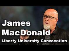 James MacDonald - Liberty University Convocation - YouTube