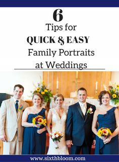 Photography Tips | Wedding Photography Tips, Wedding Family Picture Tips, 6 Tips for Quick and Easy Family Portraits at a Wedding -
