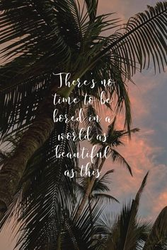 Beach Day - Fushion News Sunset Quotes, Beach Quotes, Palm Tree Quotes, Quotes About Palm Trees, Summer Quotes Summertime, Paradise Quotes, Bored Quotes, Summer Captions, Mexico Vacation
