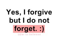 i do not forget