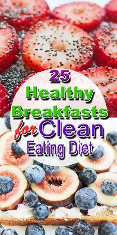 Healthy breakfast options for eat clean diet.